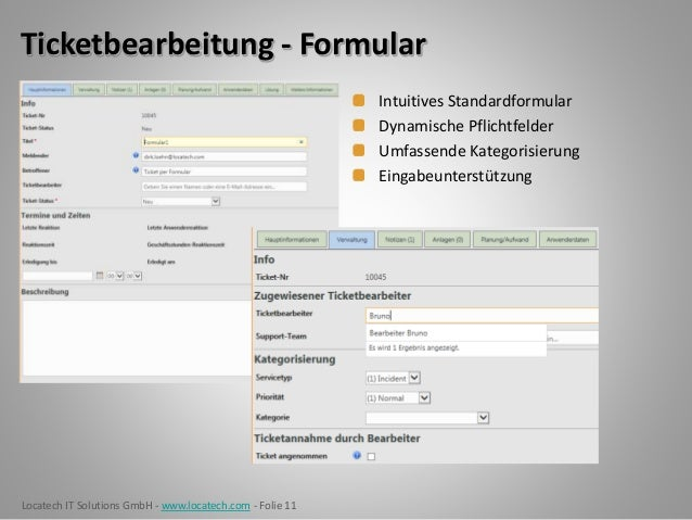 Locatech IT Solutions GmbH - www.locatech.com - Folie 11 Ticketbearbeitung - Formular Intuitives Standardformular Dynamisc...