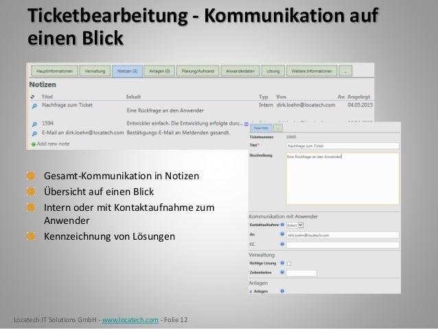 Locatech IT Solutions GmbH - www.locatech.com - Folie 12 Ticketbearbeitung - Kommunikation auf einen Blick Gesamt-Kommunik...
