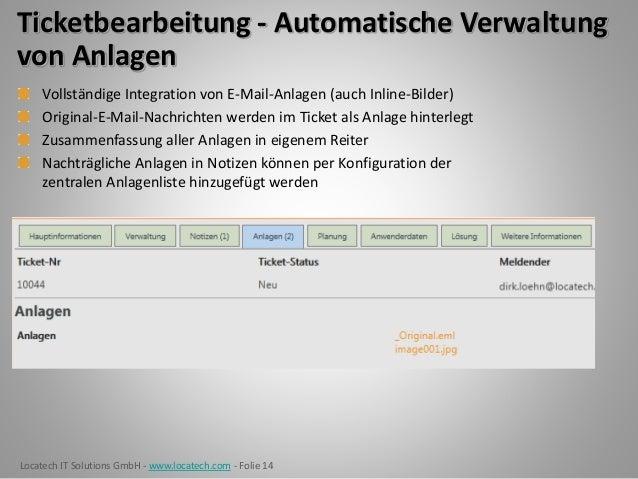 Locatech IT Solutions GmbH - www.locatech.com - Folie 14 Ticketbearbeitung - Automatische Verwaltung von Anlagen Vollständ...