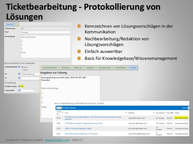 Locatech IT Solutions GmbH - www.locatech.com - Folie 17 Ticketbearbeitung - Protokollierung von Lösungen Kennzeichnen von...