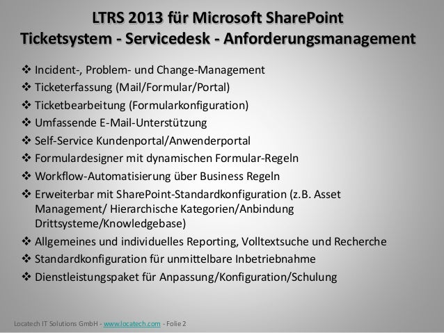 Locatech IT Solutions GmbH - www.locatech.com - Folie 2 LTRS 2013 für Microsoft SharePoint Ticketsystem - Servicedesk - An...