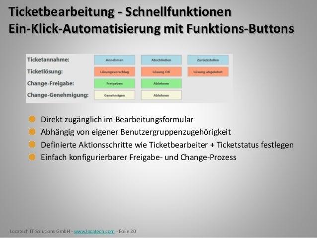 Locatech IT Solutions GmbH - www.locatech.com - Folie 20 Ticketbearbeitung - Schnellfunktionen Ein-Klick-Automatisierung m...