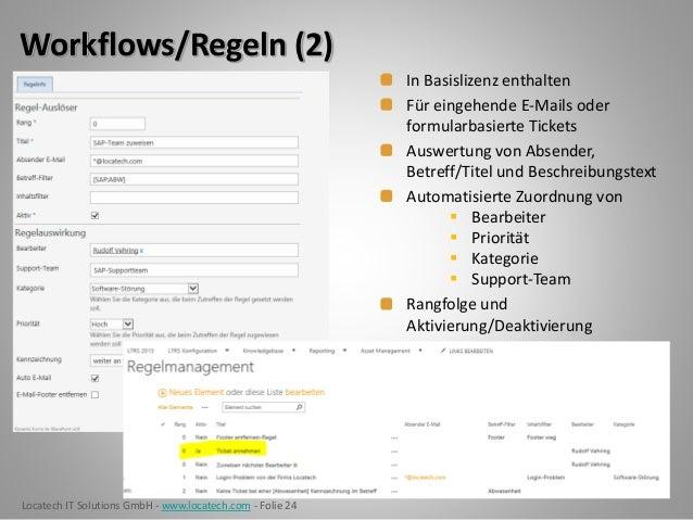 Locatech IT Solutions GmbH - www.locatech.com - Folie 24 Workflows/Regeln (2) In Basislizenz enthalten Für eingehende E-Ma...