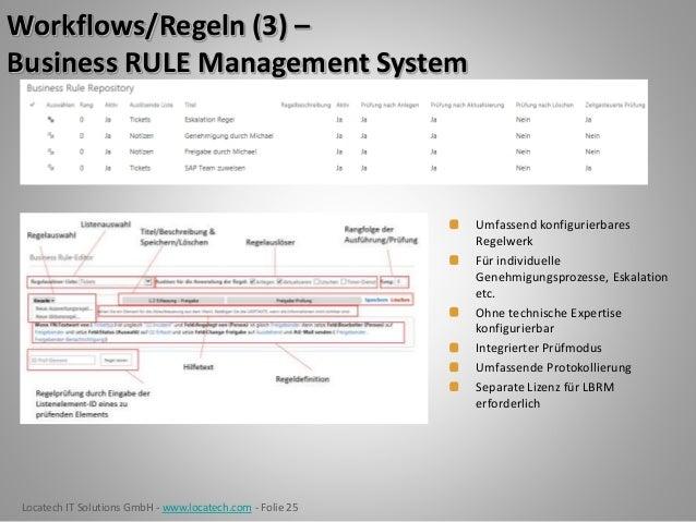 Locatech IT Solutions GmbH - www.locatech.com - Folie 25 Workflows/Regeln (3) – Business RULE Management System Umfassend ...
