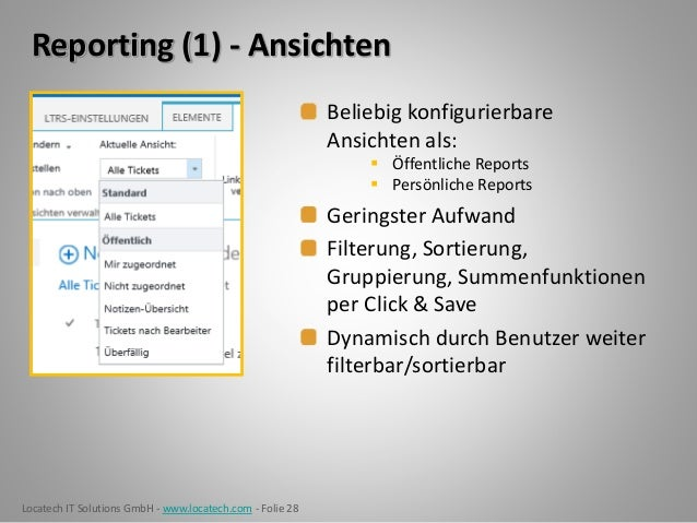 Locatech IT Solutions GmbH - www.locatech.com - Folie 28 Reporting (1) - Ansichten Beliebig konfigurierbare Ansichten als:...