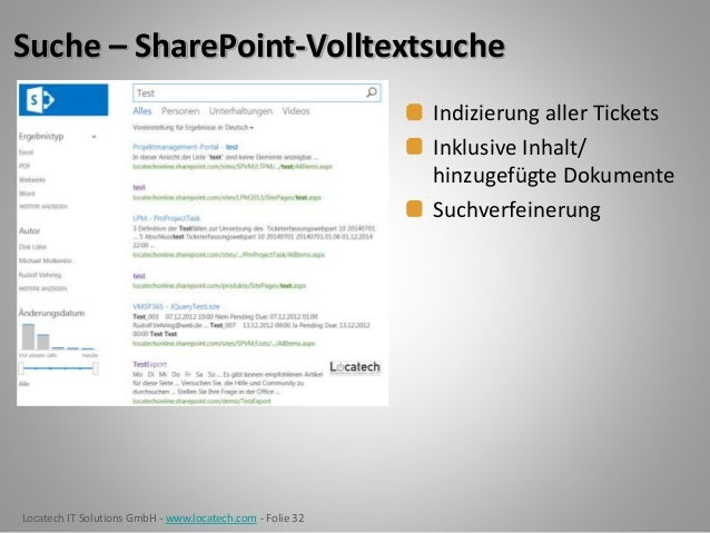 Locatech IT Solutions GmbH - www.locatech.com - Folie 32 Suche – SharePoint-Volltextsuche Indizierung aller Tickets Inklus...