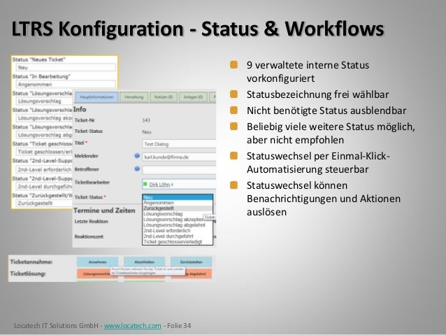 Locatech IT Solutions GmbH - www.locatech.com - Folie 34 LTRS Konfiguration - Status & Workflows 9 verwaltete interne Stat...
