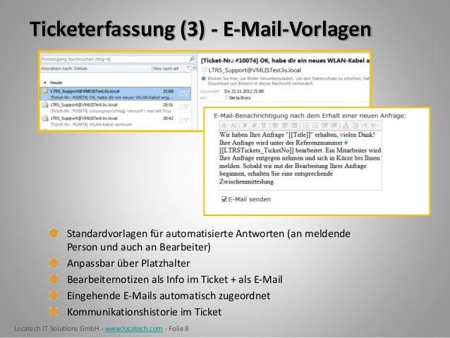 Locatech IT Solutions GmbH - www.locatech.com - Folie 8 Ticketerfassung (3) - E-Mail-Vorlagen Standardvorlagen für automat...