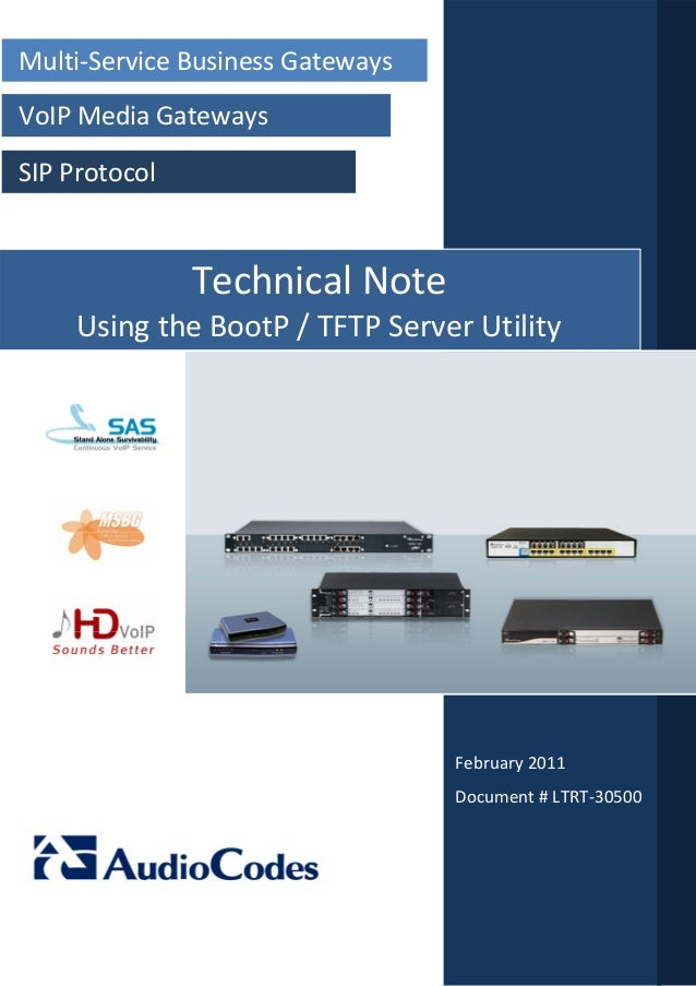 Multi‐ServiceBusinessGatewaysVoIPMediaGatewaysSIPProtocol                 TechnicalNote     UsingtheBootP/TF...