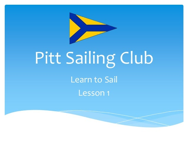 Pitt Sailing Club Learn to Sail Lesson 1
