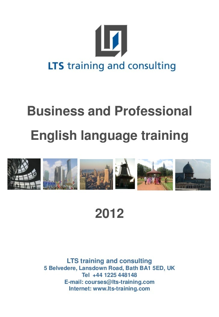 Business and ProfessionalEnglish language training                   2012         LTS training and consulting  5 Belvedere...