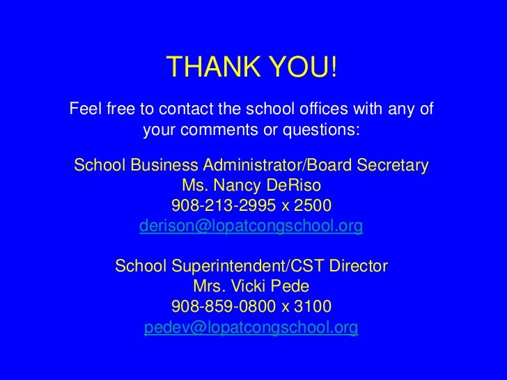 THANK YOU!Feel free to contact the school offices with any of           your comments or questions:School Business Adminis...