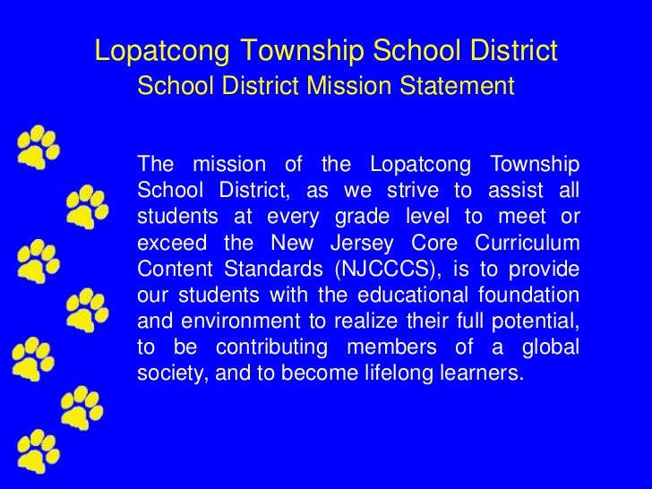 Lopatcong Township School District   School District Mission Statement   The mission of the Lopatcong Township   School Di...