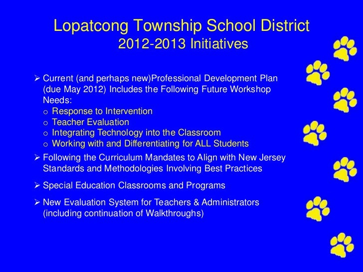 Lopatcong Township School District                    2012-2013 Initiatives Current (and perhaps new)Professional Develop...