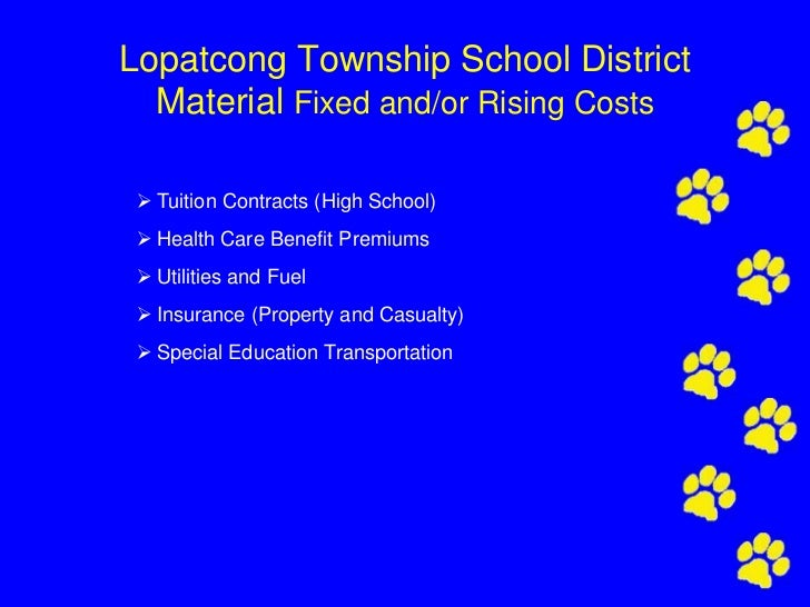 Lopatcong Township School District  Material Fixed and/or Rising Costs  Tuition Contracts (High School)  Health Care Ben...