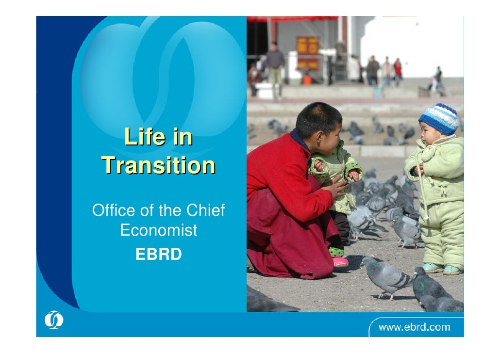 Life in  Transition Office of the Chief     Economist       EBRD