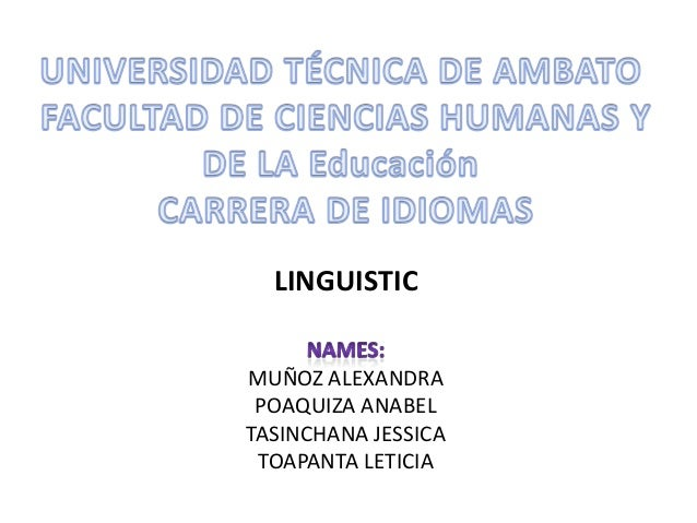 LINGUISTIC MUÑOZ ALEXANDRA POAQUIZA ANABEL TASINCHANA JESSICA TOAPANTA LETICIA