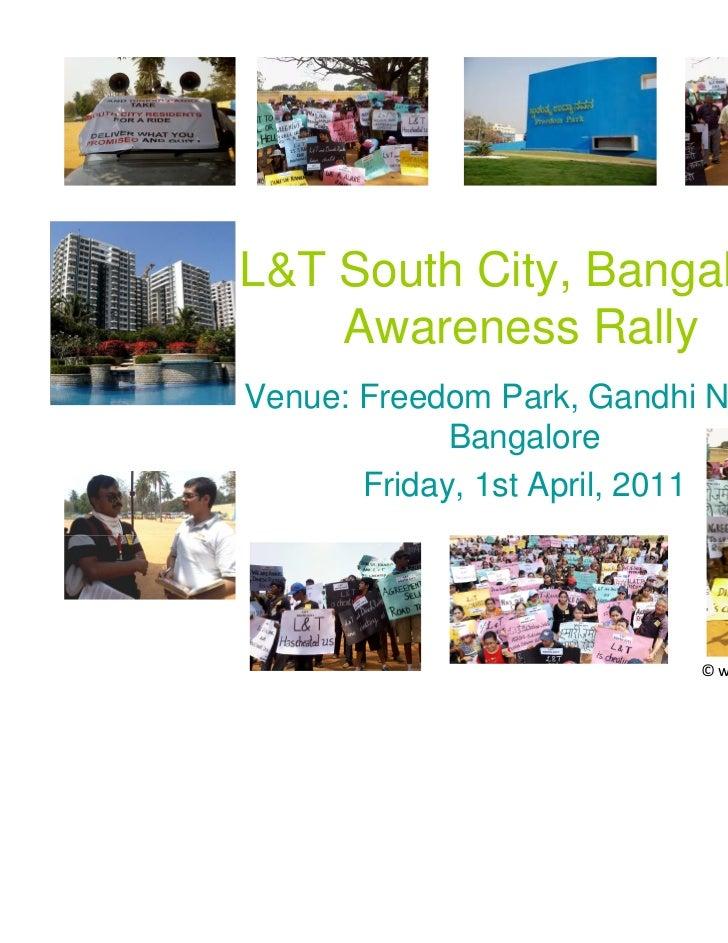 L&T South City, Bangalore    Awareness RallyVenue: Freedom Park, Gandhi Nagar,             Bangalore       Friday, 1st Apr...