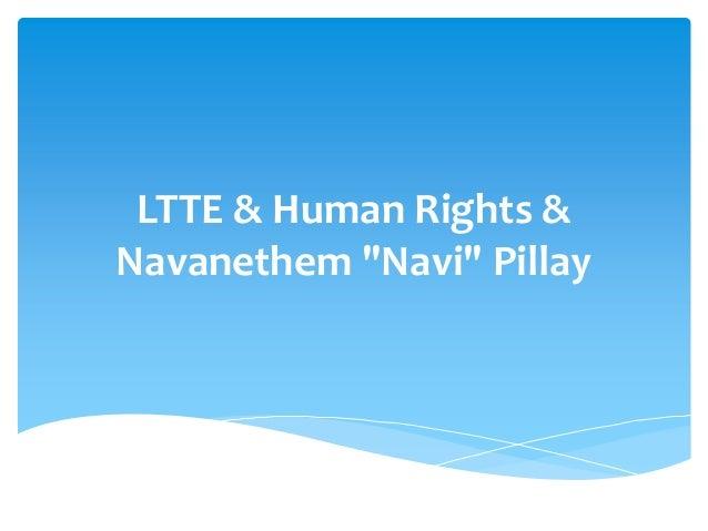 "LTTE & Human Rights & Navanethem ""Navi"" Pillay"