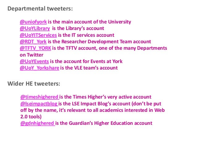 Departmental tweeters: @uniofyork is the main account of the University @UoYLibrary is the Library's account @UoYITService...