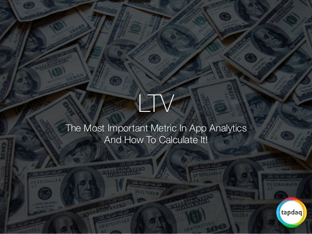 LTV  The Most Important Metric In App Analytics  And How To Calculate It!