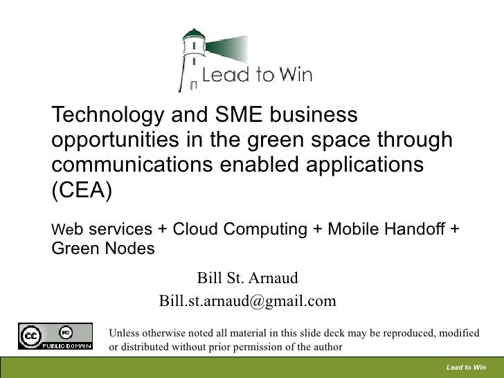 Technology and SME business opportunities in the green space through communications enabled applications (CEA) We b servic...