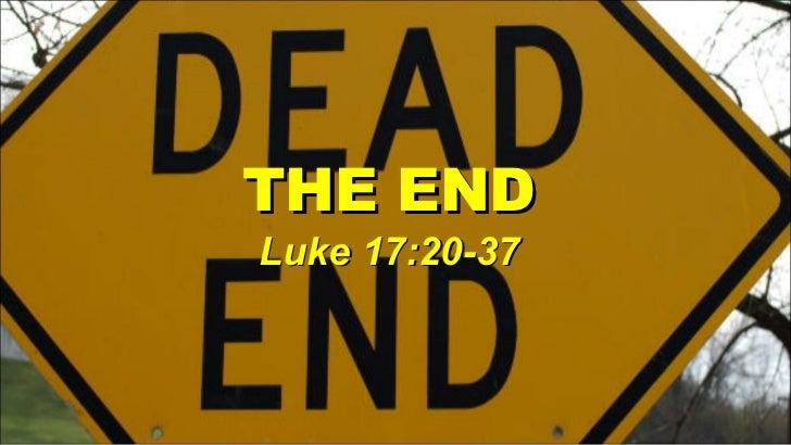 THE END Luke 17:20-37