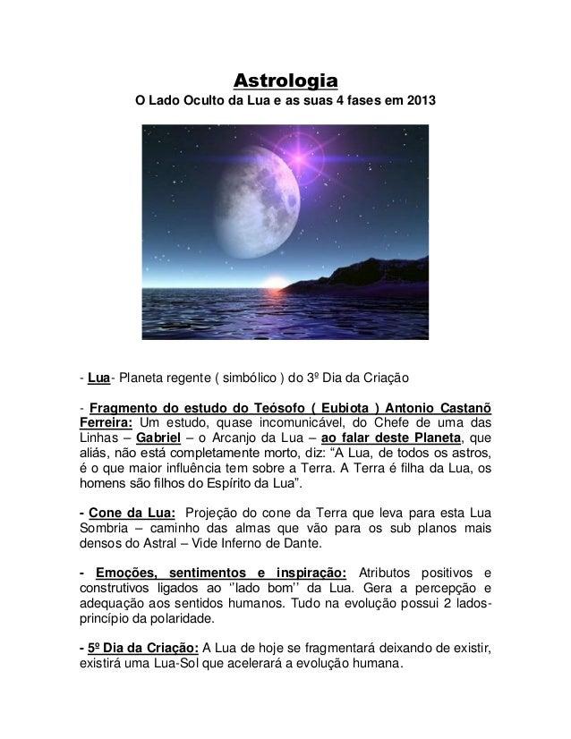 Astrologia O Lado Oculto da Lua e as suas 4 fases em 2013 - Lua- Planeta regente ( simbólico ) do 3º Dia da Criação - Frag...