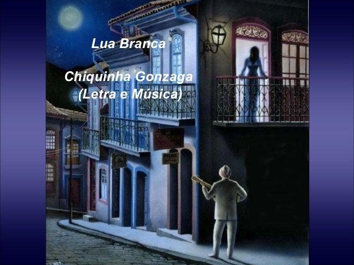 Lua Branca  Chiquinha Gonzaga (Letra e Música)