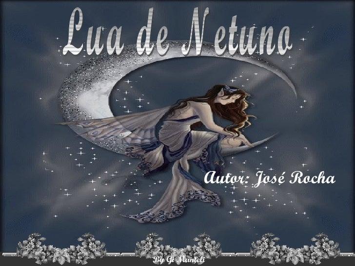 Lua de Netuno Autor: José Rocha