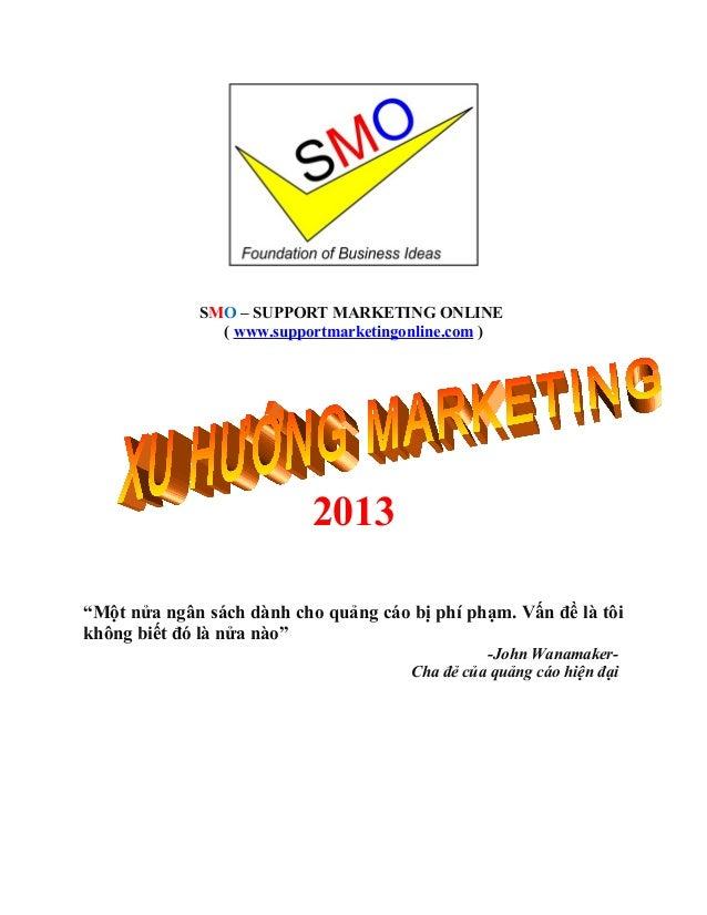 "SMO – SUPPORT MARKETING ONLINE               ( www.supportmarketingonline.com )                           2013""Một nửa ngâ..."