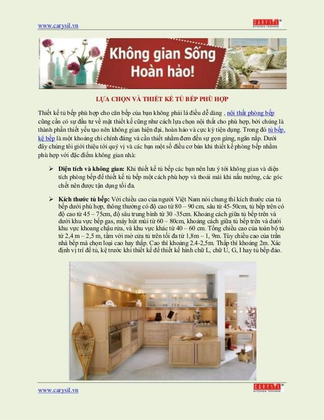 www.carysil.vn www.carysil.vn LỰA CHỌN VÀ THIẾT KẾ TỦ BẾP PHÙ HỢP Thiết kế tủ bếp phù hợp cho căn bếp của bạn không phải l...