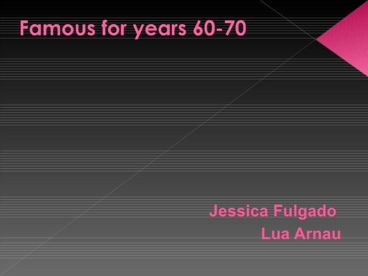 <ul><li>Jessica Fulgado  </li></ul><ul><li>Lua Arnau </li></ul>