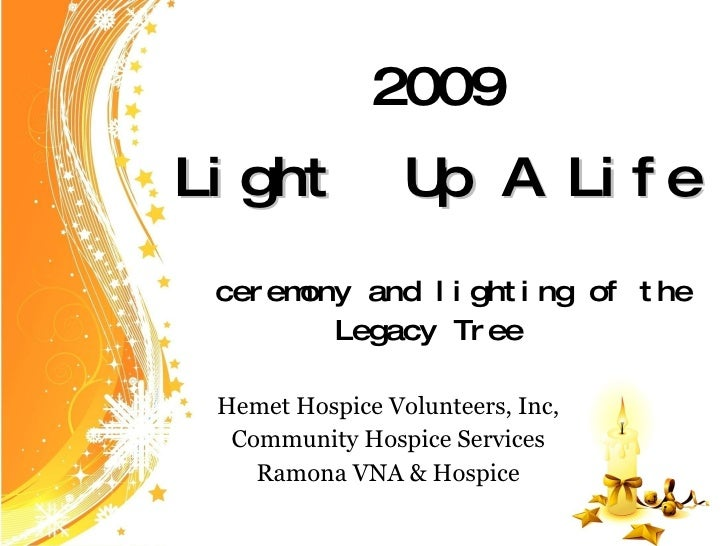 2009 Light  Up A Life   ceremony and lighting of the Legacy Tree  Hemet Hospice Volunteers, Inc, Community Hospice Service...