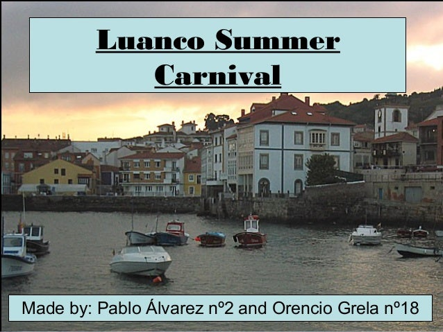 Luanco SummerCarnivalMade by: Pablo Álvarez nº2 and Orencio Grela nº18
