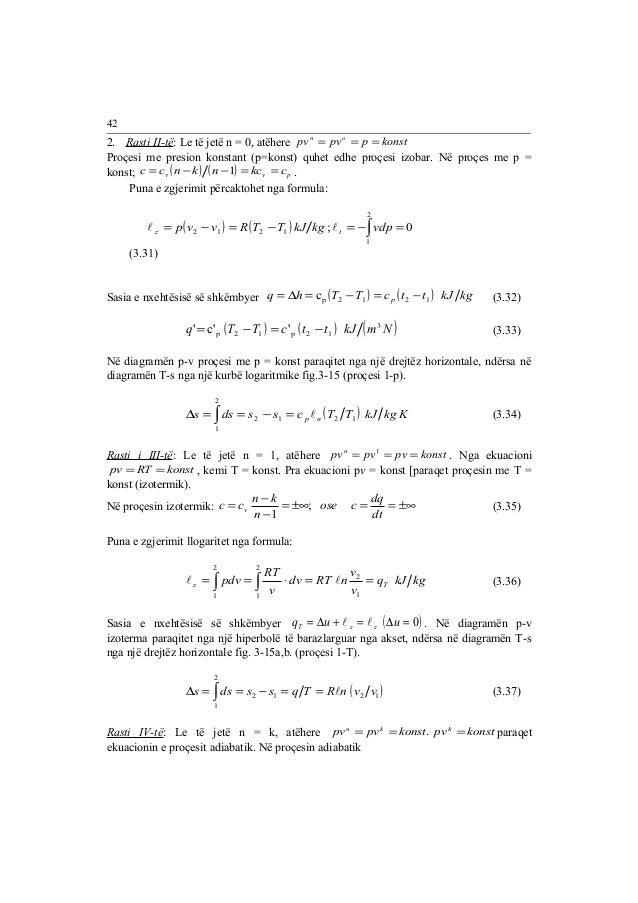 42  2. Rasti II-të : Le të jetë n = 0, atëhere pvn = pvo = p = konst  Proçesi me presion konstant (p=konst) quhet edhe pro...