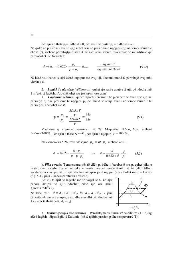 Për ajrin e thatë pa= 0 dhe d = 0; për avull të pastër pa = p dhe d = ¥.  52  Në qoftë se presioni i avullit (pa) rritet d...