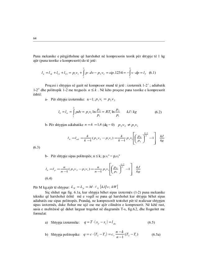 Puna mekanike e përgjithshme që harxhohet në kompresorin teorik për shtypje të 1 kg  ajër (puna teorike e kompresorit) do ...