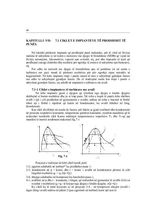 68  KAPITULLI -VII- 7.1 CIKLET E IMPIANTEVE TË PRODHIMIT TË  PUNËS  Në teknikë përdoren impiante që prodhojnë punë mekanik...