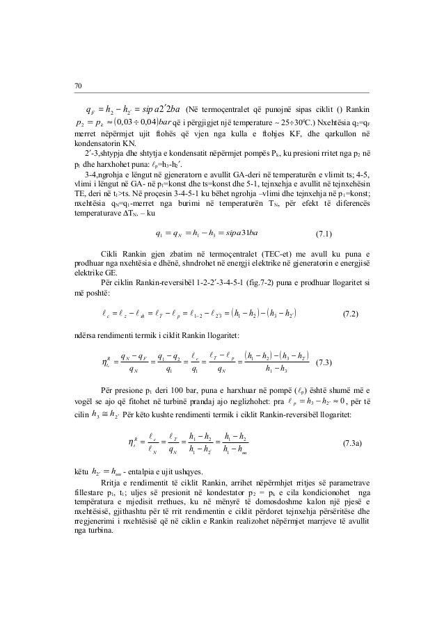 70  q h h sip a ba F 2 2 2 2 = - ¢ = ¢ (Në termoçentralet që punojnë sipas ciklit () Rankin  p p ( )bar k 0,03 0,04 2 = » ...