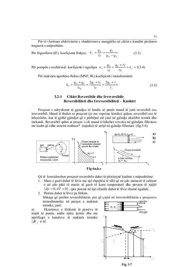 Për të vlerësuar efektivitetin e shndërrimeve energjitike në ciklet e kundërt përdoren  treguesit e mëposhtëm:  Për frigor...