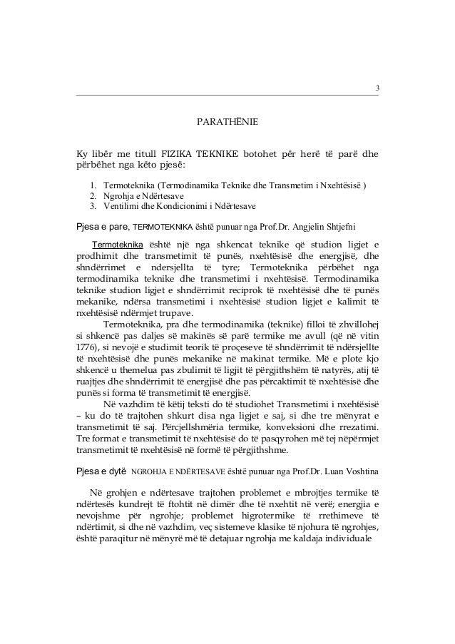 PARATHËNIE  3  Ky libër me titull FIZIKA TEKNIKE botohet për herë të parë dhe  përbëhet nga këto pjesë:  1. Termoteknika (...
