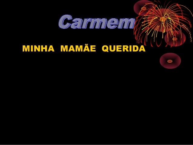 MINHA MAMÃE QUERIDA