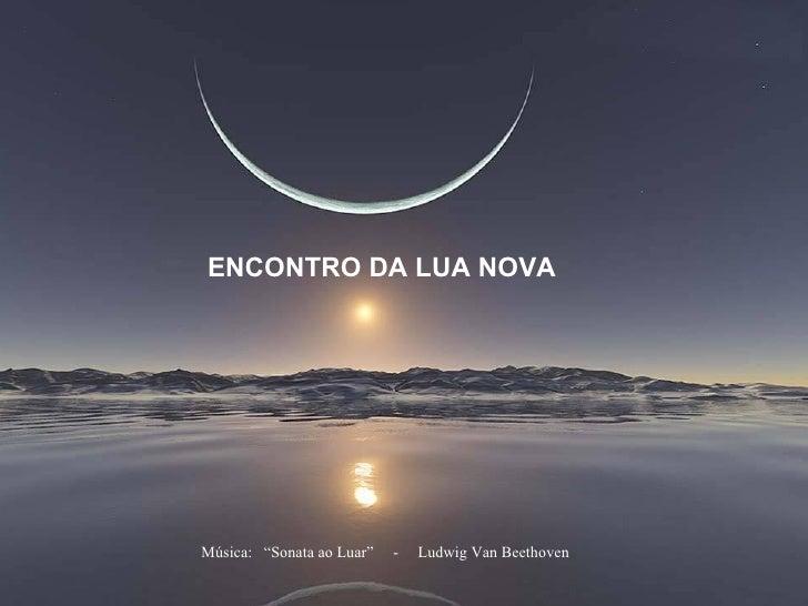 "Rio Piracicaba ENCONTRO DA LUA NOVA Música:  ""Sonata ao Luar""  -  Ludwig Van Beethoven"