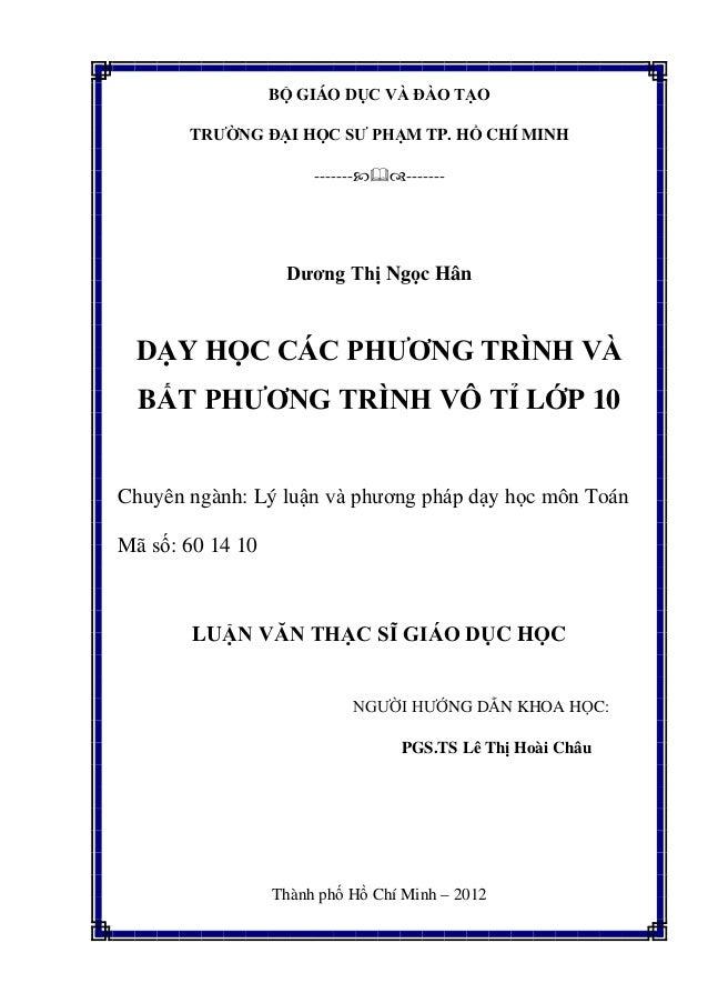 BỘ GIÁO DỤC VÀ ĐÀO TẠO TRƯỜNG ĐẠI HỌC SƯ PHẠM TP. HỒ CHÍ MINH -------------- Dương Thị Ngọc Hân DẠY HỌC CÁC PHƯƠNG TRÌN...