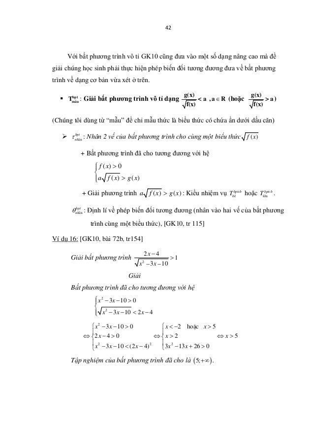 42 Với bất phương trình vô tỉ GK10 cũng đưa vào một số dạng nâng cao mà để giải chúng học sinh phải thực hiện phép biến đổ...