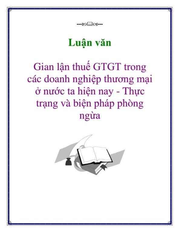 Luan van gian lan thue gtgt trong cac doanh nghiep thuong mai o nuoc ta hien nay   thuc trang va bien phap phong ngua