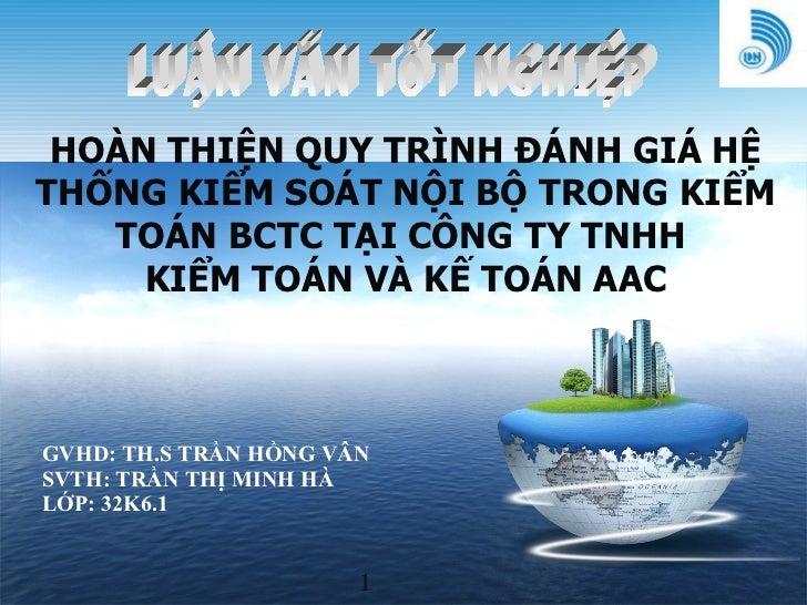 GVHD: TH.S TRẦN HỒNG VÂN SVTH: TRẦN THỊ MINH HÀ LỚP: 32K6.1 LUẬN VĂN TỐT NGHIỆP HOÀN THIỆN QUY TRÌNH ĐÁNH GIÁ HỆ THỐNG KIỂ...