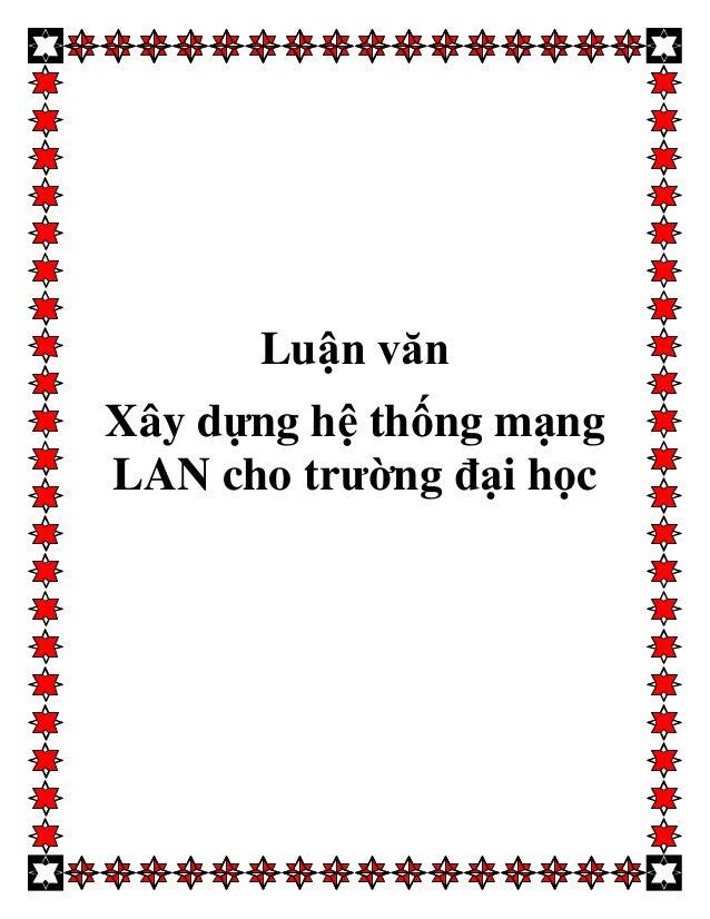 Luận văn Xây dựng hệ thống mạng LAN cho trường đại học