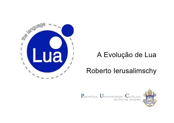 A Evolução de Lua  Roberto Ierusalimschy